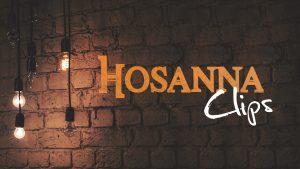 Hosanna Clips Musique chrétiennes