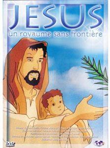 Jésus un royaume sans frontières dessin animé chrétien en français en streaming complet gratuit