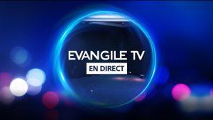 evangile tv chretienne gratuite en direct française